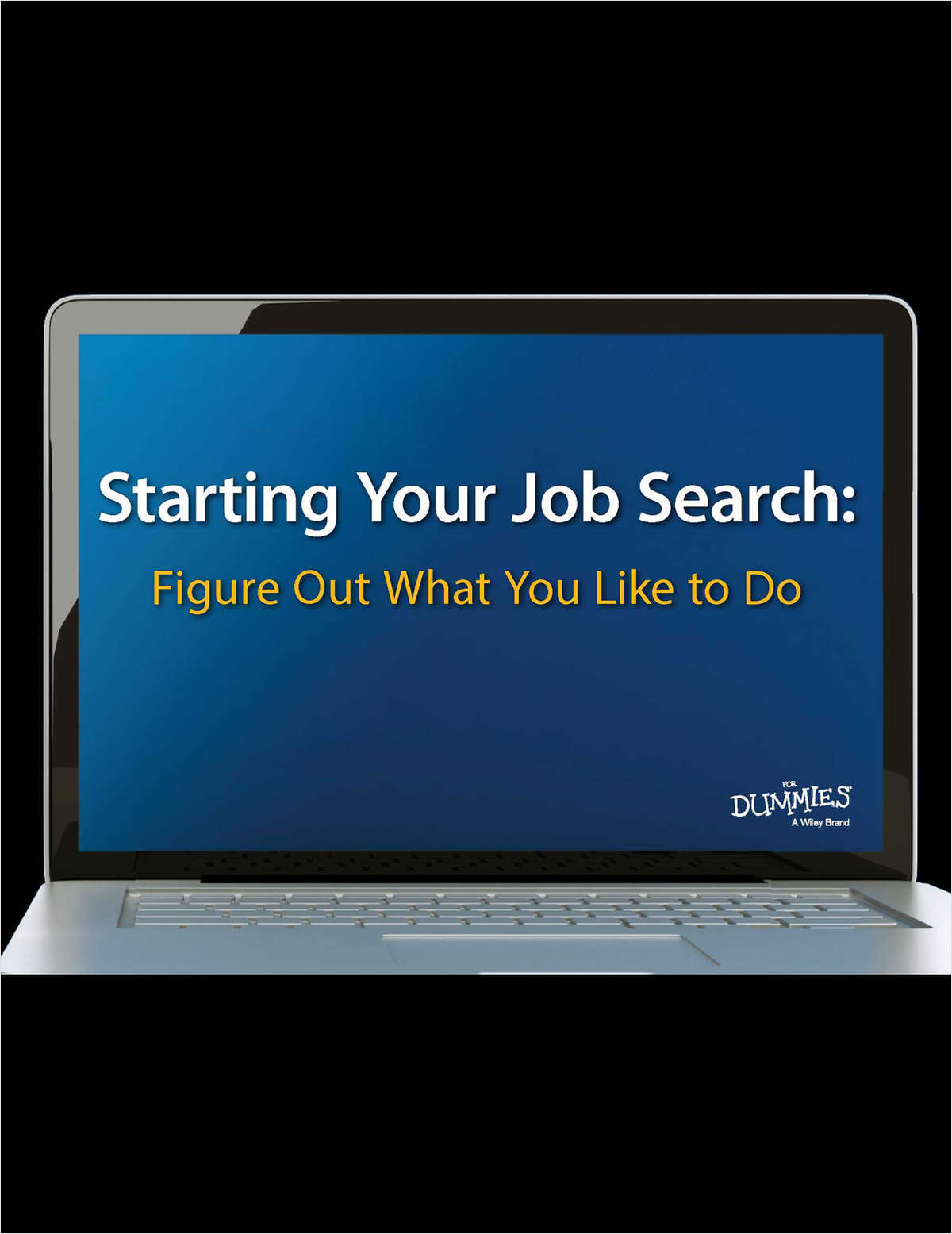 Starting Your Job Search Figure Out What You Like To Do